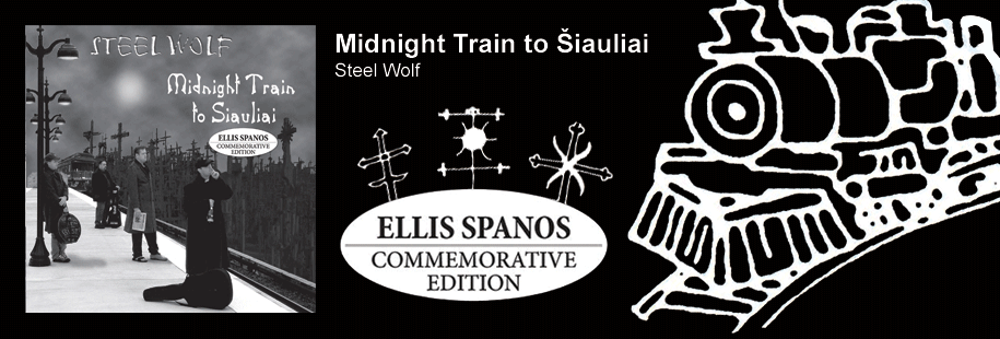 Midnight Train to Šiauliai (Ellis Spanos Commemorative Edition)